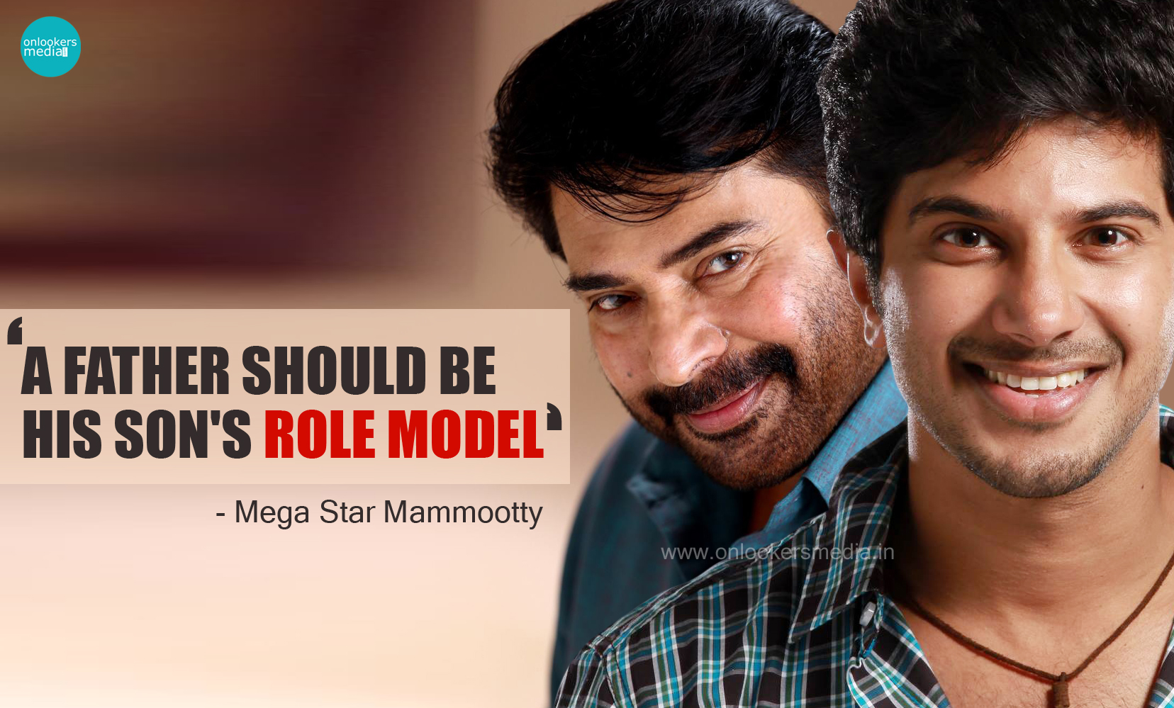 A father must be a hero for his son, says mega star Mammootty-Dulquer Salmaan-Onlookers Media