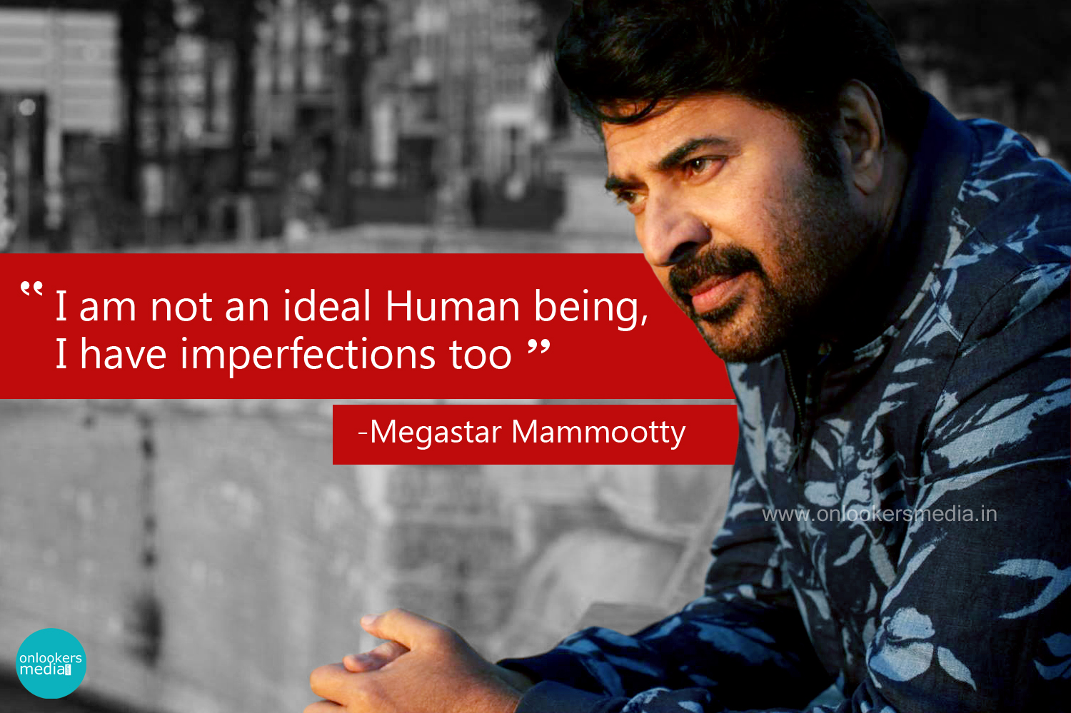 I am not an ideal Human being, I have imperfections too, says Mega star Mammootty-Malayalam Movies-2014-Onlookers Media