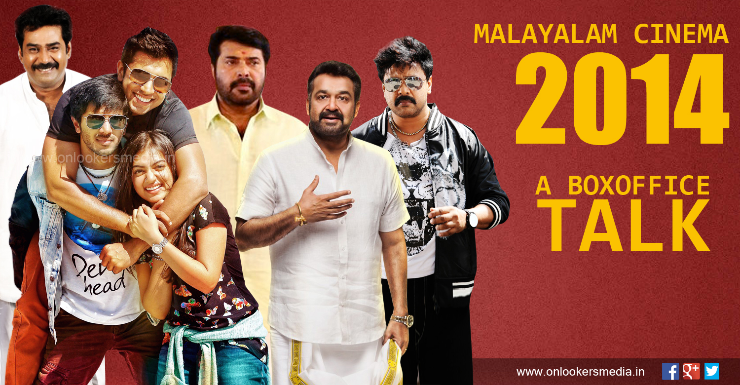 Malayalam Cinema 2014 A Boxoffice Talk-Super Hit Malayalam Movie 2014-Hit Movie List-Banglore Days Collection-Vellimoonga Collection-Onlookers Media