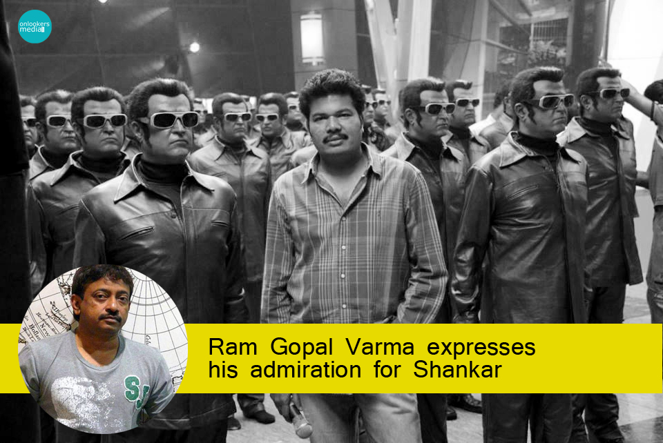 Ram Gopal Varma expresses his admiration for Shankar-I Tamil movie-Onlookers Media