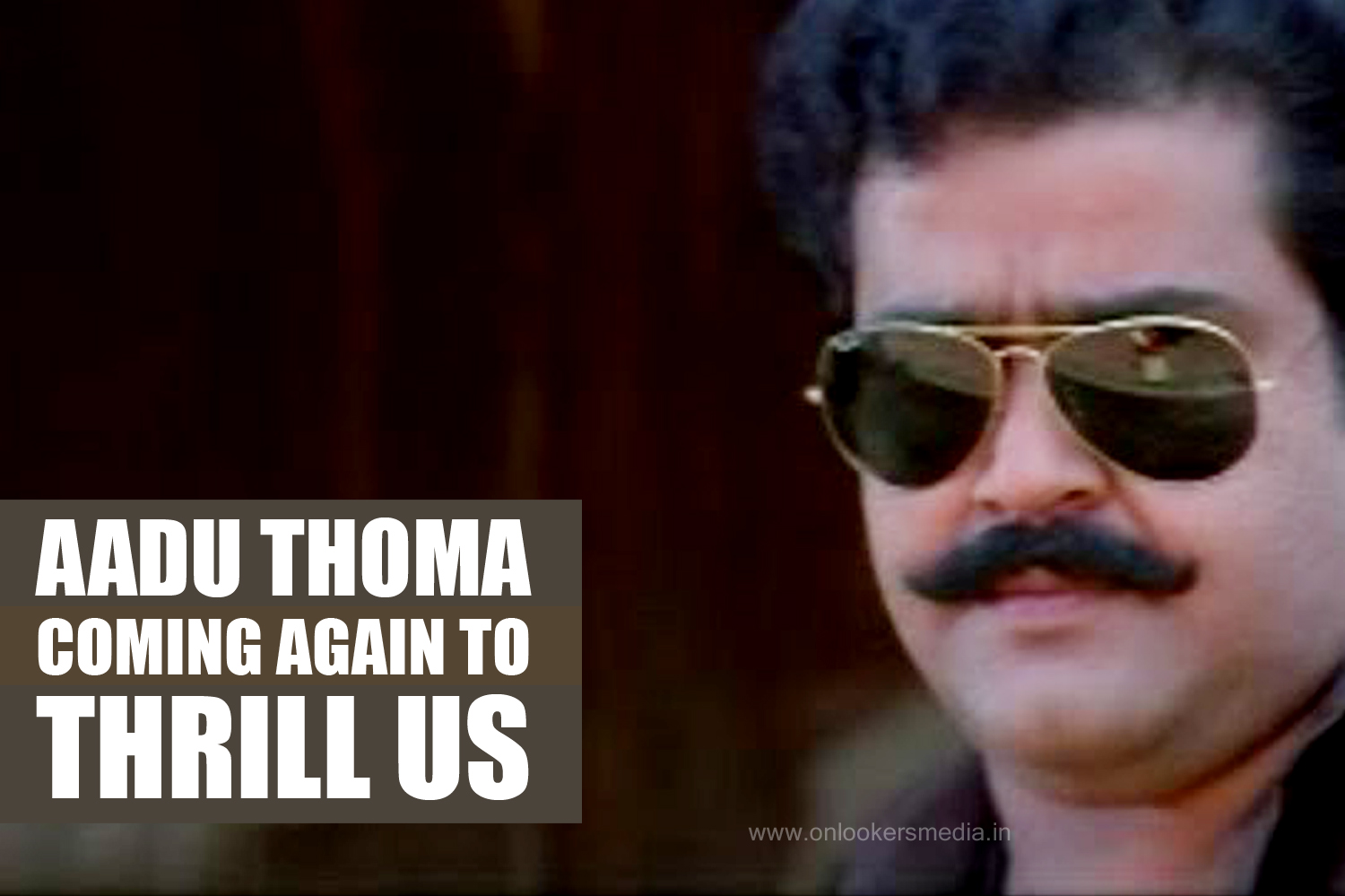 Aadu Thoma coming again to thrill us-Spadikam Returns-