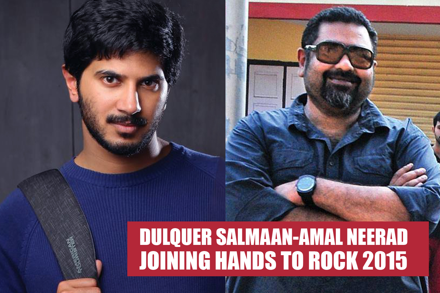 Dulquer Salmaan-Amal Neerad joining hands to rock 2015-Onlookers Media