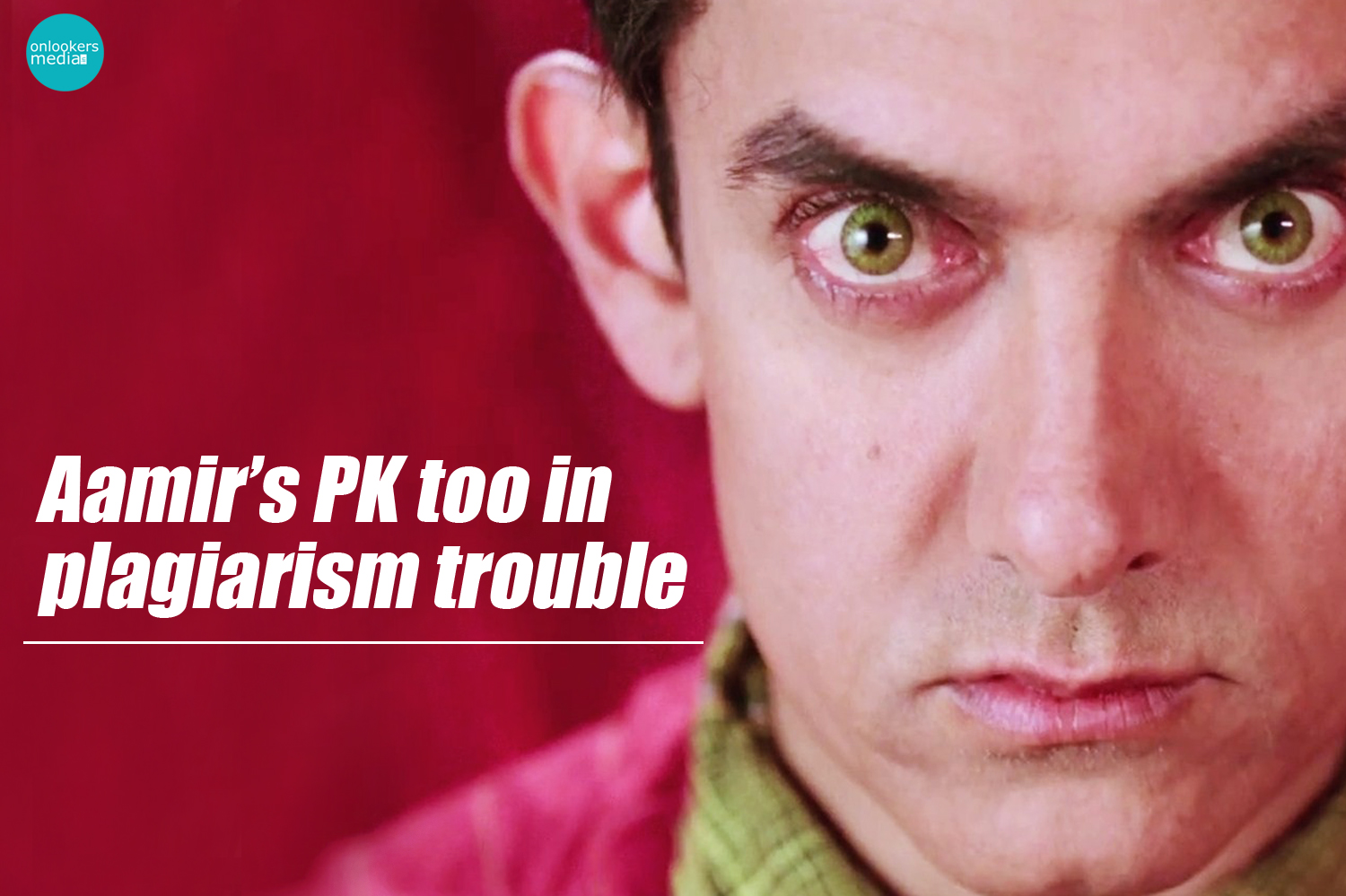 PK too in plagiarism trouble-Aamir Khan-Rajkumar Hirani-Anushka Sharma-Onlookers Media