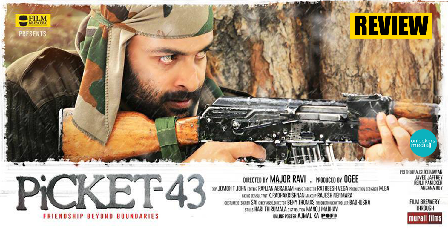 Picket 43 Review-Rating-Theater Report-Prithviraj-Major Ravi-Malayalam Movies 2015-Onlookers Media