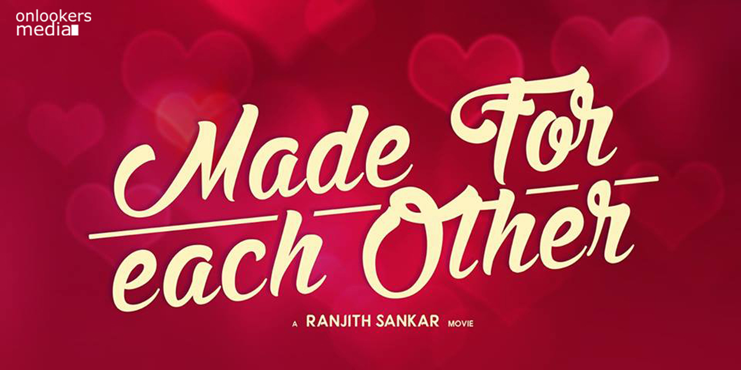 Made for each other malayalam movie-stills-posters-Ranjith Sankar-Onlookers Media