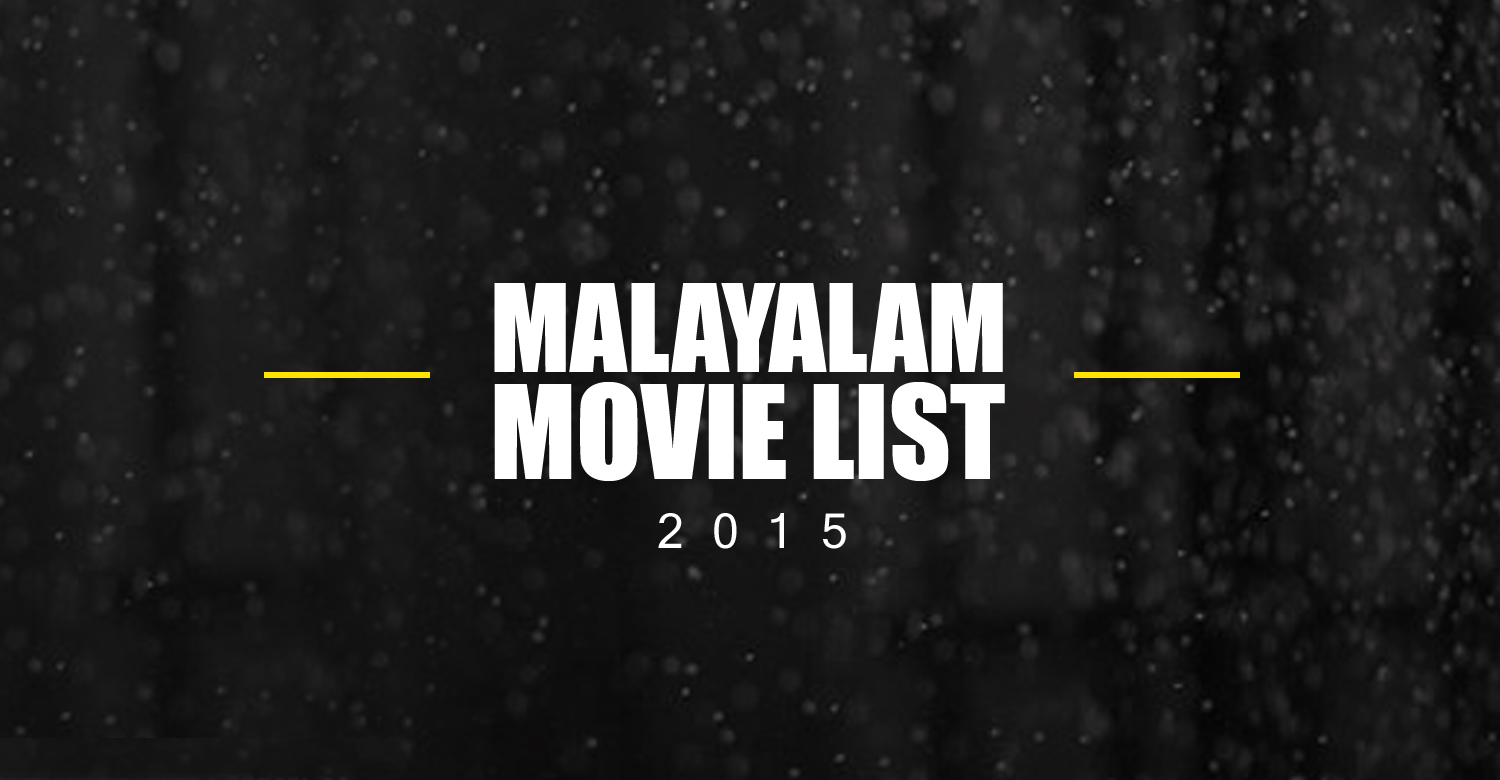 Malayalam Movie List 2015-Hit-Flop-Collection-Rating-Review-Onlookers Media