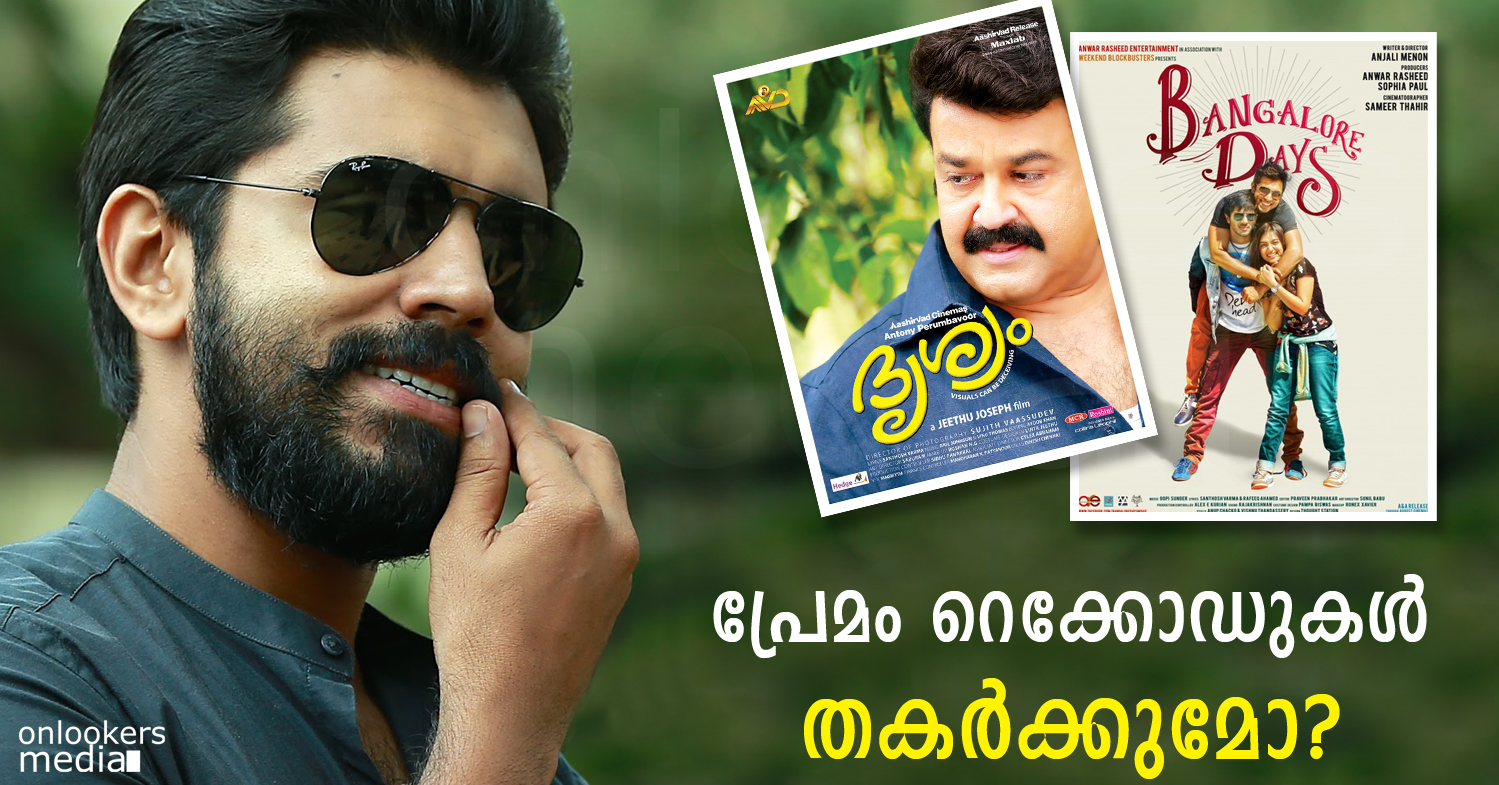 Will Premam pose threat to Bangalore Days and Drishaym records-Nivin Pauly-Dulquer Salmaan-Mohanlal-Top Malayalam Movie 2015-Onlookers Media
