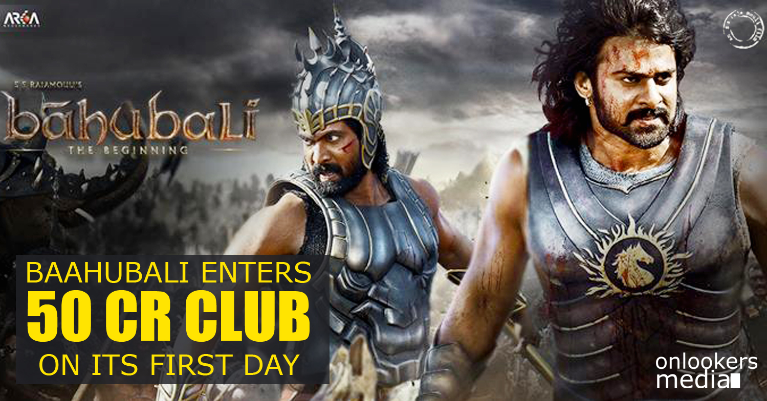 Baahubali enters 50 Crore club on its first day-Bahubali first day collection