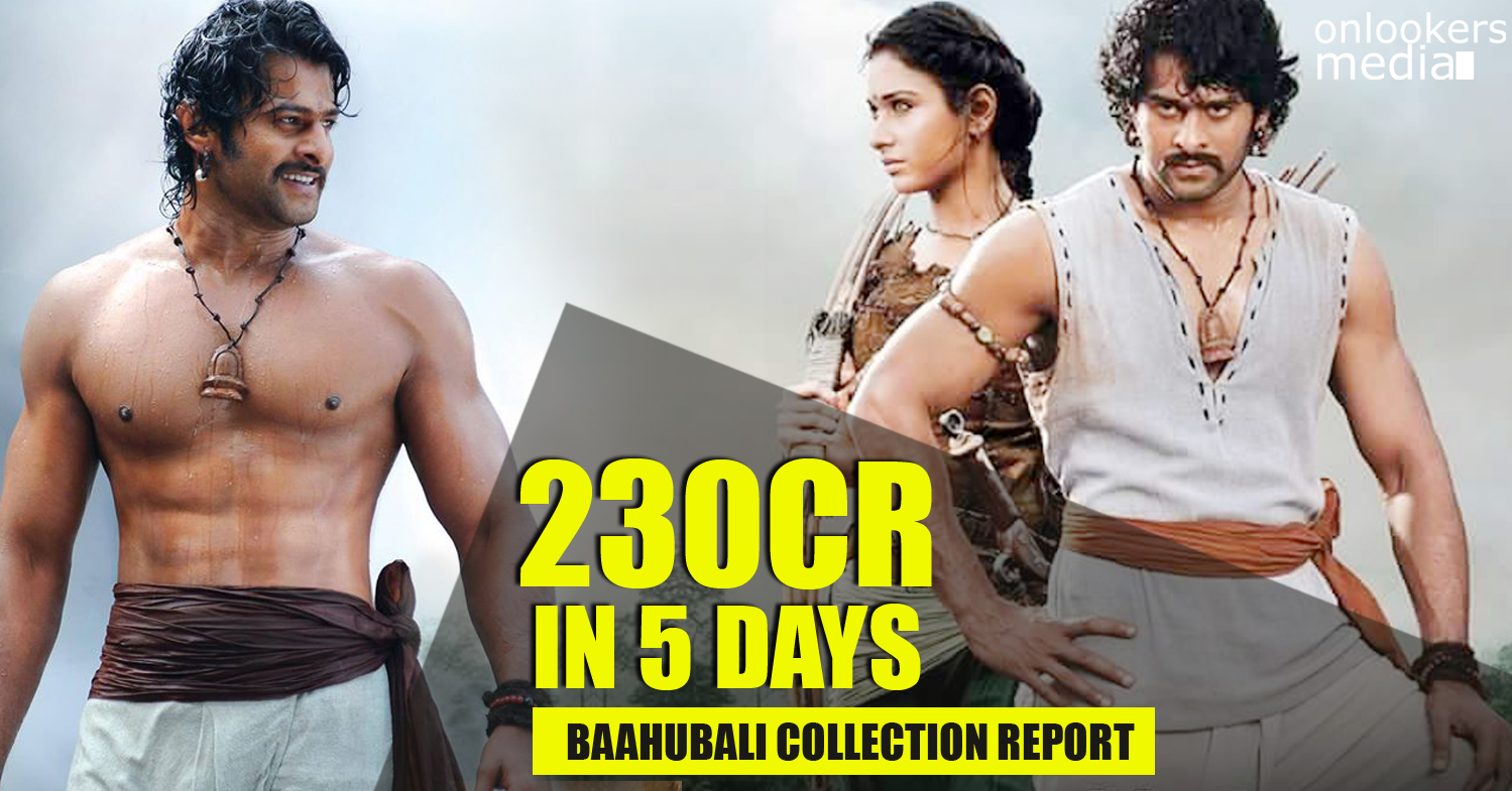 Baahubali got rupees 230 crore in 5 days-Bahubali Colllection Report