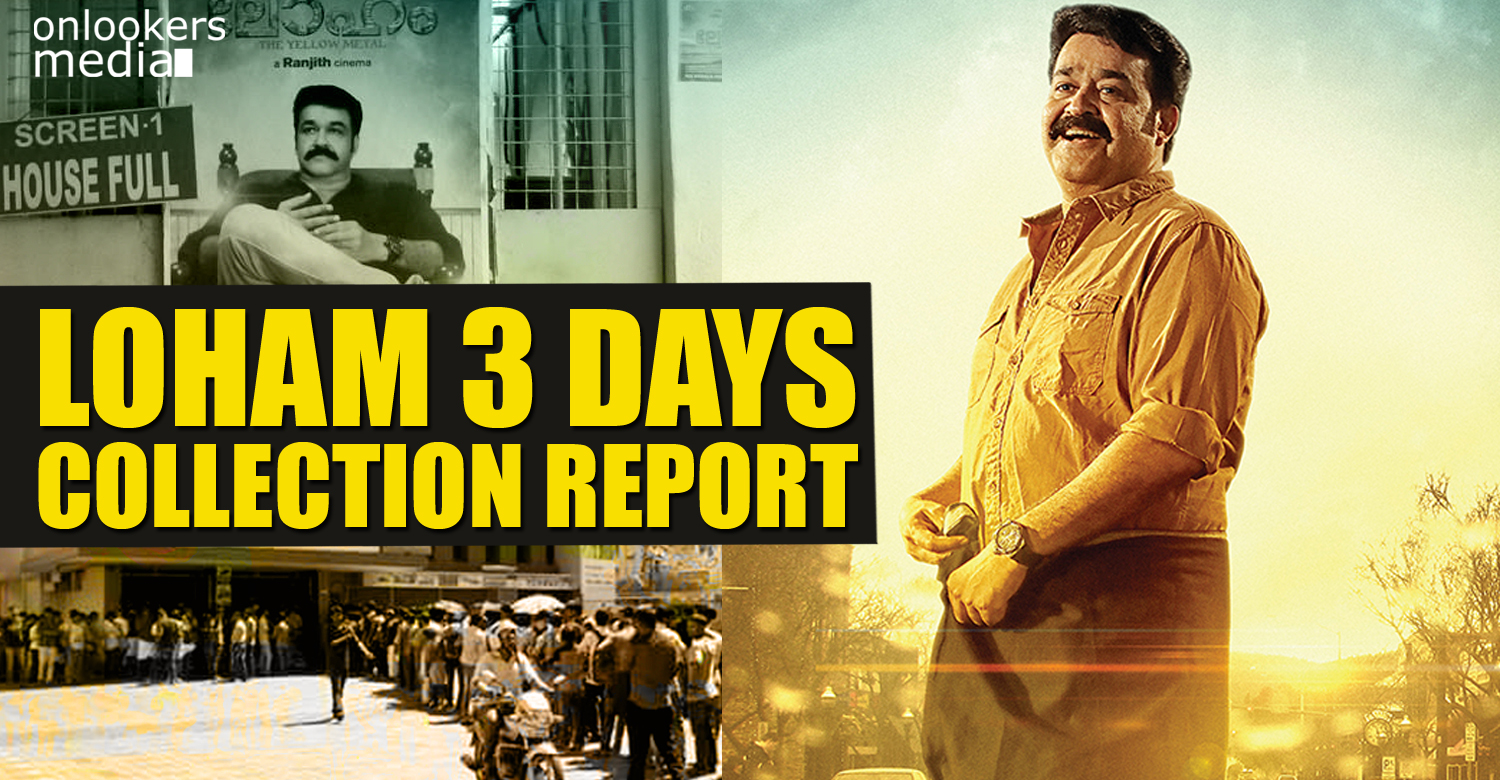 Loham 3 days collection report-Mohanlal-Ranjith
