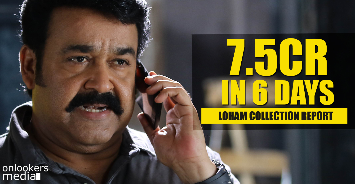 Loham 6 days collection report-Mohanlal-Ranjith