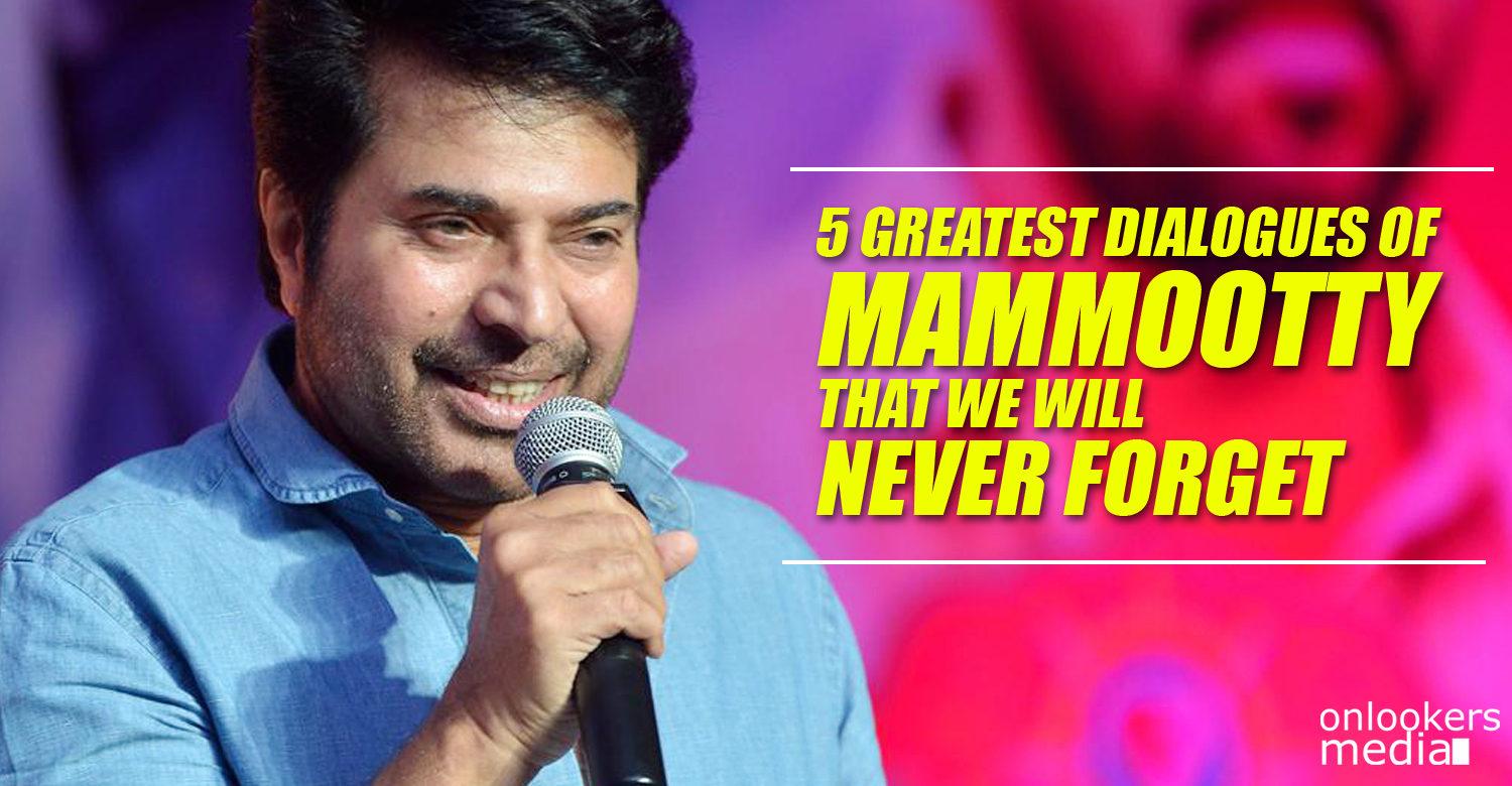 5 greatest dialogues of Mammootty that we will never forget