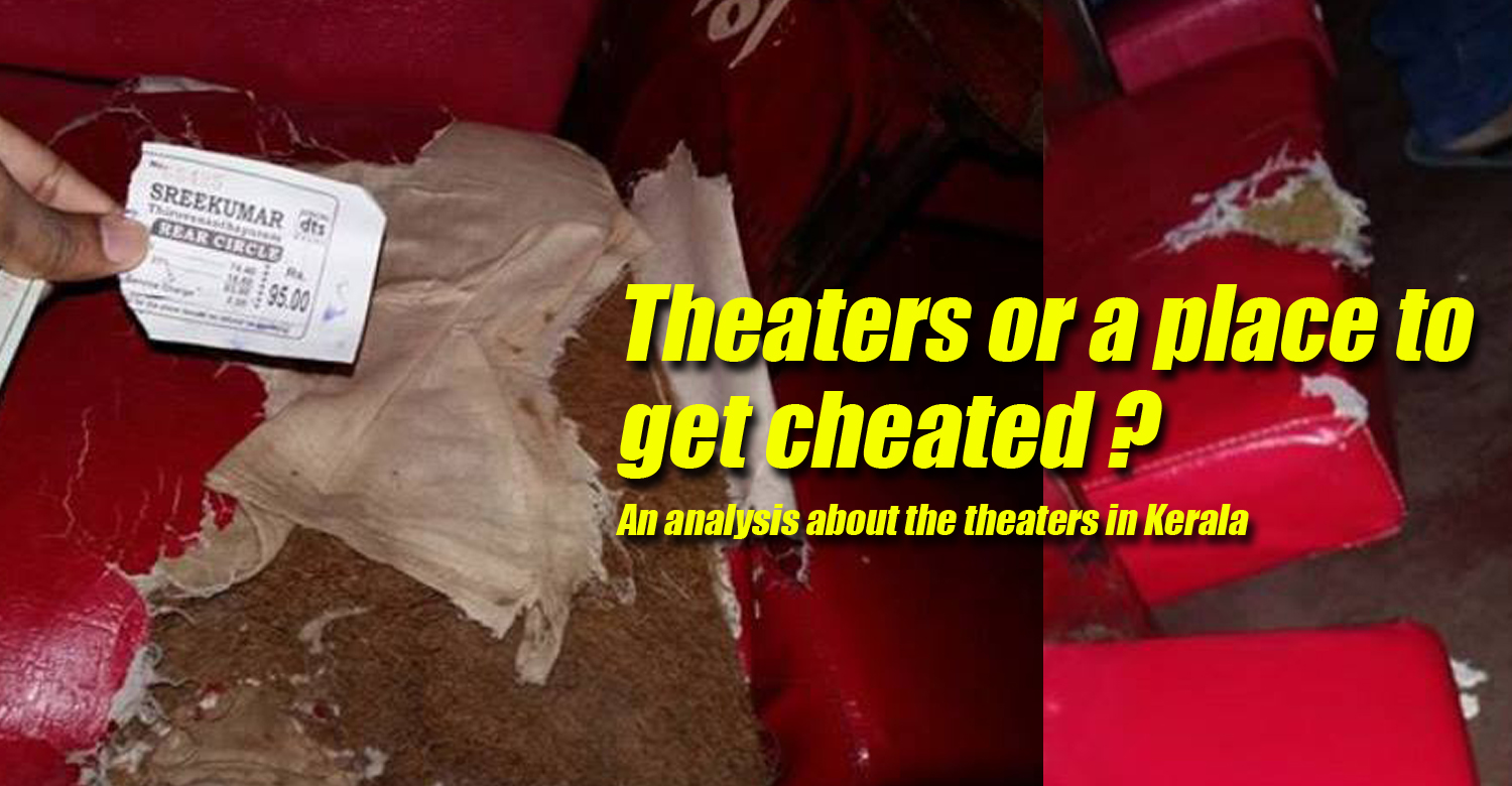 Theaters or a place to get cheated An analysis about the theaters in Kerala