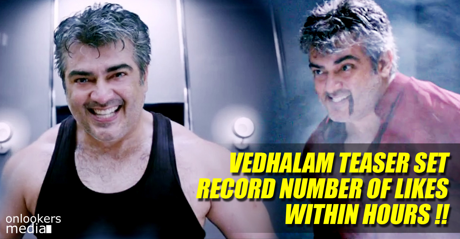 Vedhalam teaser set record number of likes within hours