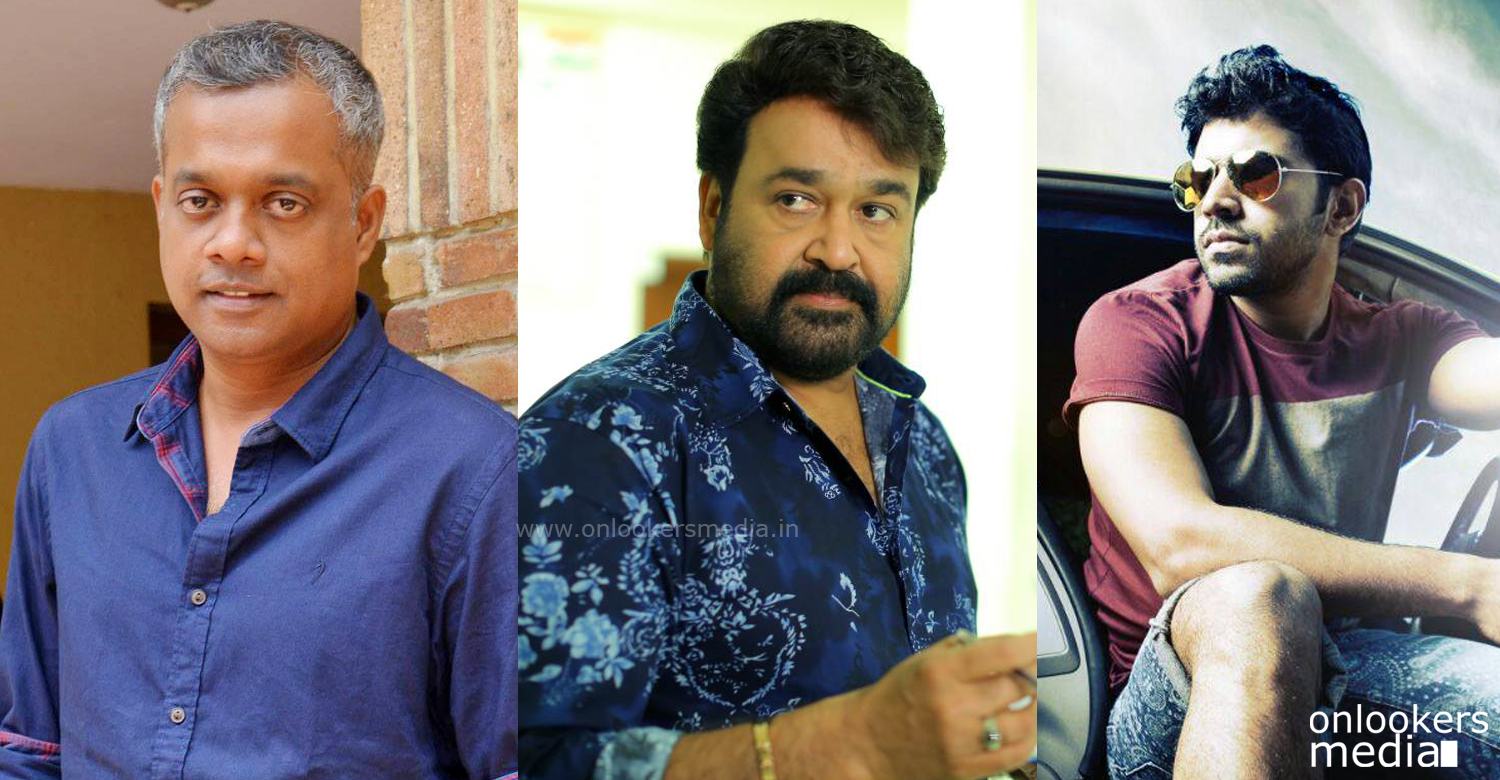 Wants to do films with Mohanlal and Nivin Pauly as well says Gautham Menon