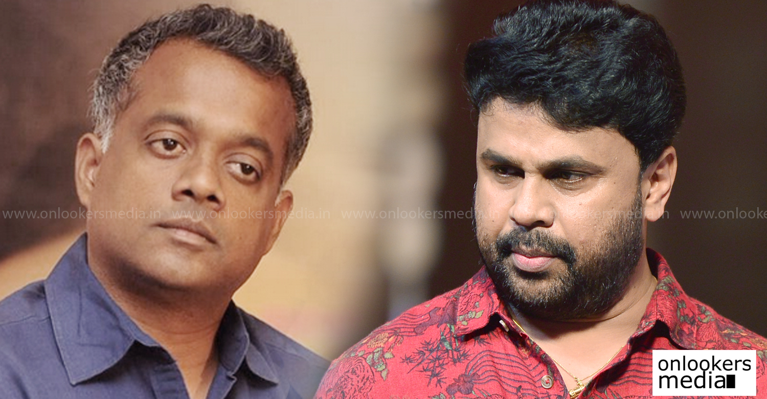 dileep latest news, dileep upcoming movie, gautham menon latest news, gautham menon upcoming movie, ramaleela latest news