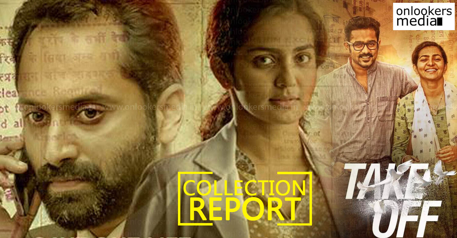 take off latest news, take off collection report, take off 28 days collection, latest malayalam news, fahadh faasil new movie, parvathy menon new movie