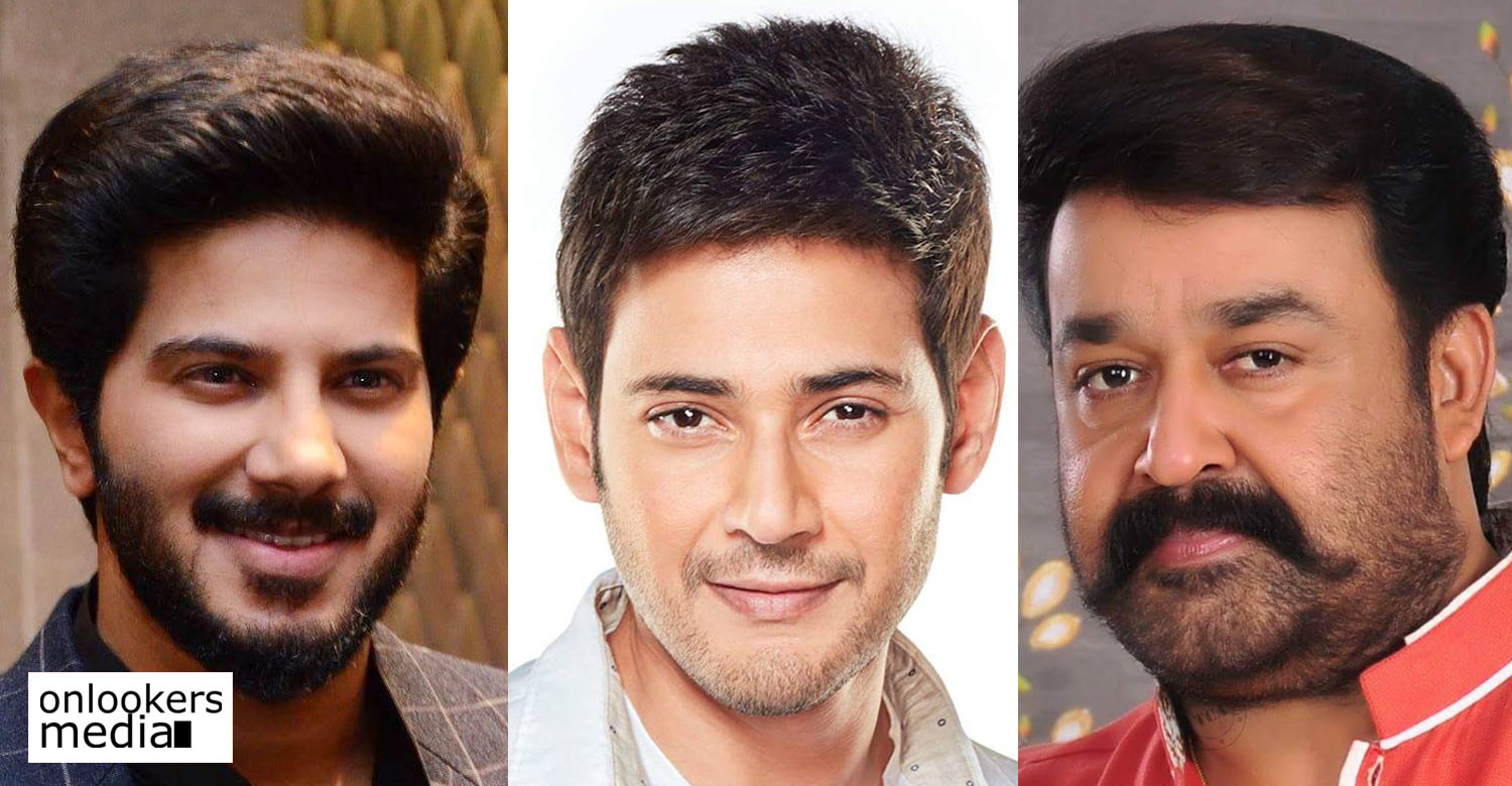 Mohanlal Latest News, Mohanlal Latest Film News,Mahesh Babu Latest News,Dulquer Salmaan Latest News,Dulquer Salmaan Movie News,Mahesh Babu Spyder Movie,Mohanlal,Dulquer Salmaan
