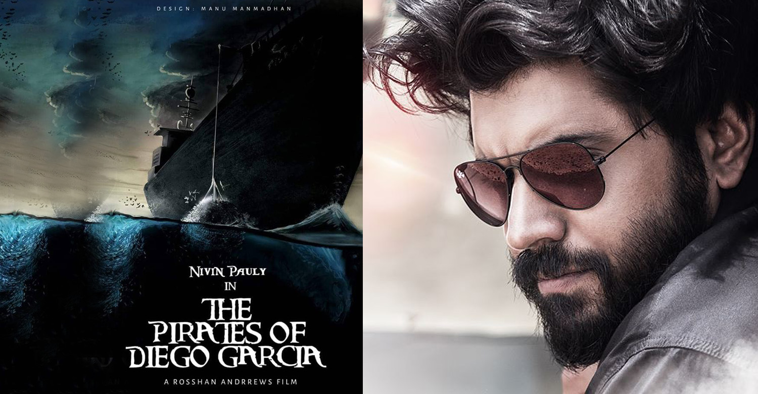 the pirates of diego garcia,nivin pauly,nivin pauly in the pirates of diego garcia,nivin pauly rosshan andrrews new movie,nivin pauly rosshan andrrews the pirates of diego garcia movie,nivin pauly's latest news,nivin pauly movie news, the pirates of diego garcia movie latest report,,after kayamkulam kochunni nivin pauly rosshan andrrews movie
