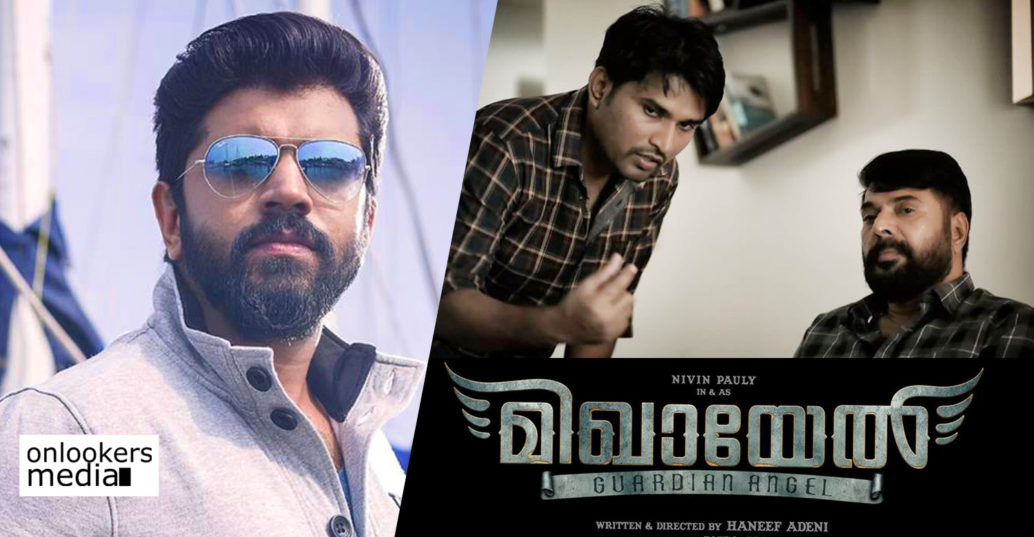 nivin pauly,haneef adeni,haneef adeni nivin pauly movie,after the great father haneef adeni's next,mikhael,mikhayel movie latest news,nivin pauly's mikhael movie news,haneef adeni nivin pauly mikhael movie
