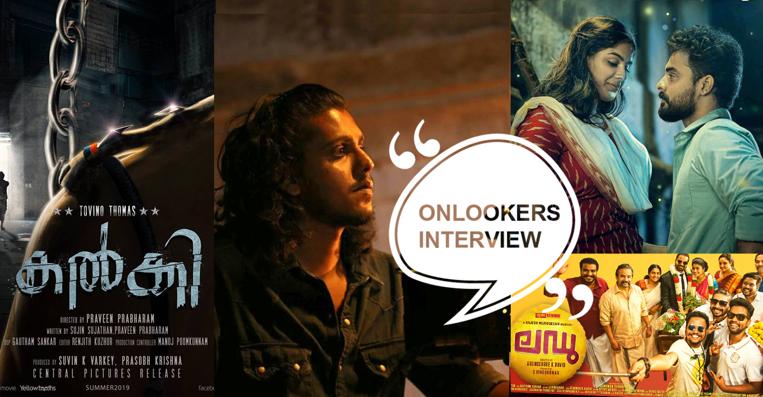 Onlookers Interview ,Gautham Sankar ,cinematographer Gautham Sankar ,cinematographer ,malayalam movie cinematographer ,ladoo movie cinematographers ,theevandi cinematographer tovino movie cinematographer ,Gautham Sankar tovino movie, Gautham Sankar new movie