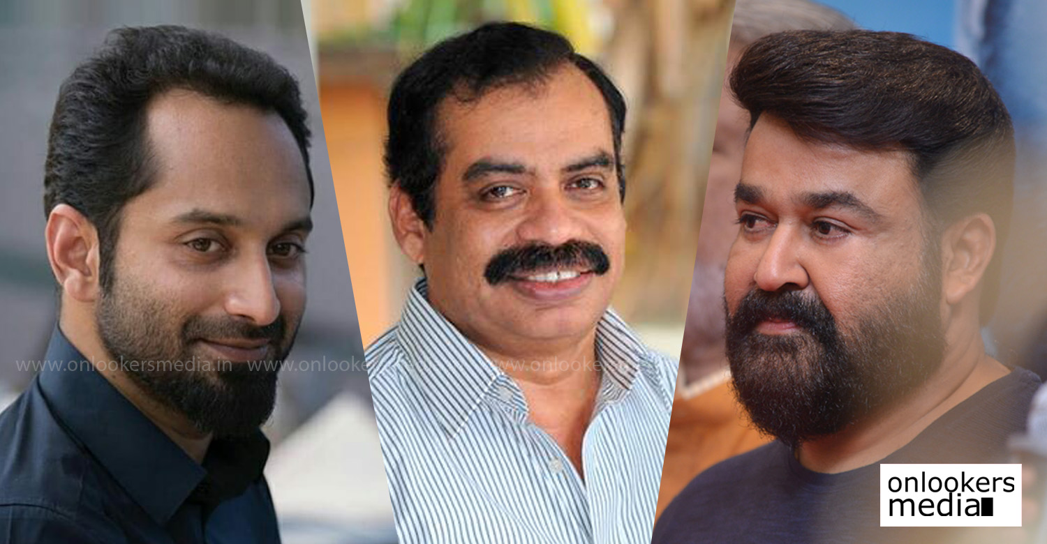mohanlal,sathyan anthikad,director sathyan anthikad about mohanlal and fahadh faasil,fahadh faasil,sathyan anthikad's latest news,sathyan anthikad mohanlal and fahadh faasil's stills,sathyan anthikad about mohanlal and fahadh