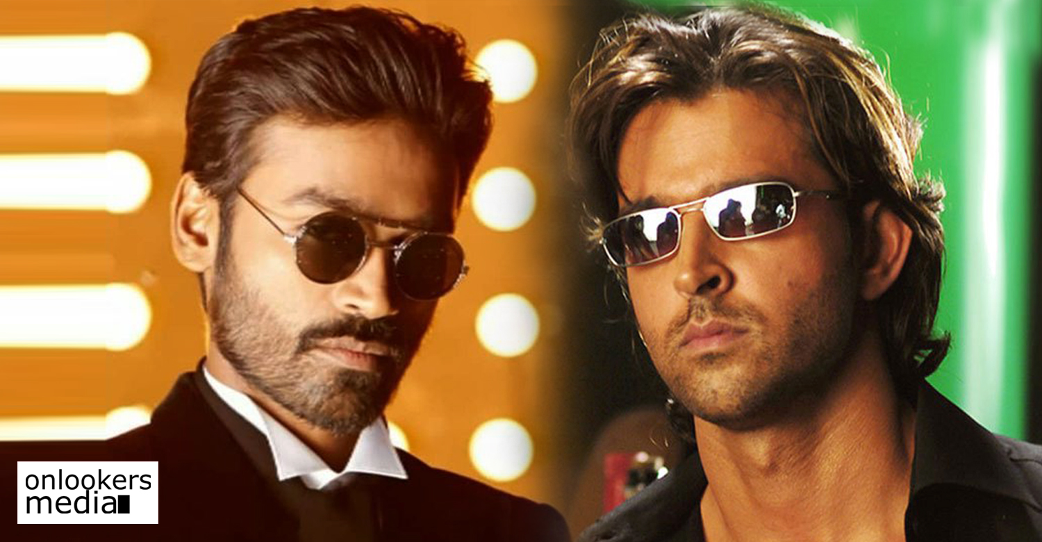 Dhanush,Hrithik Roshan,Hrithik Roshan Dhanush,Hrithik Roshan Dhanush Film,dhanush new bollywood movie,dhanush's next bollywood movie,dhanush upcoming hindi film,dhanush Hrithik Roshan upcoming film,actor dhanush next hindi film,actor dhanush new film,Hrithik Roshan new film,Hrithik Roshan dhanush movie