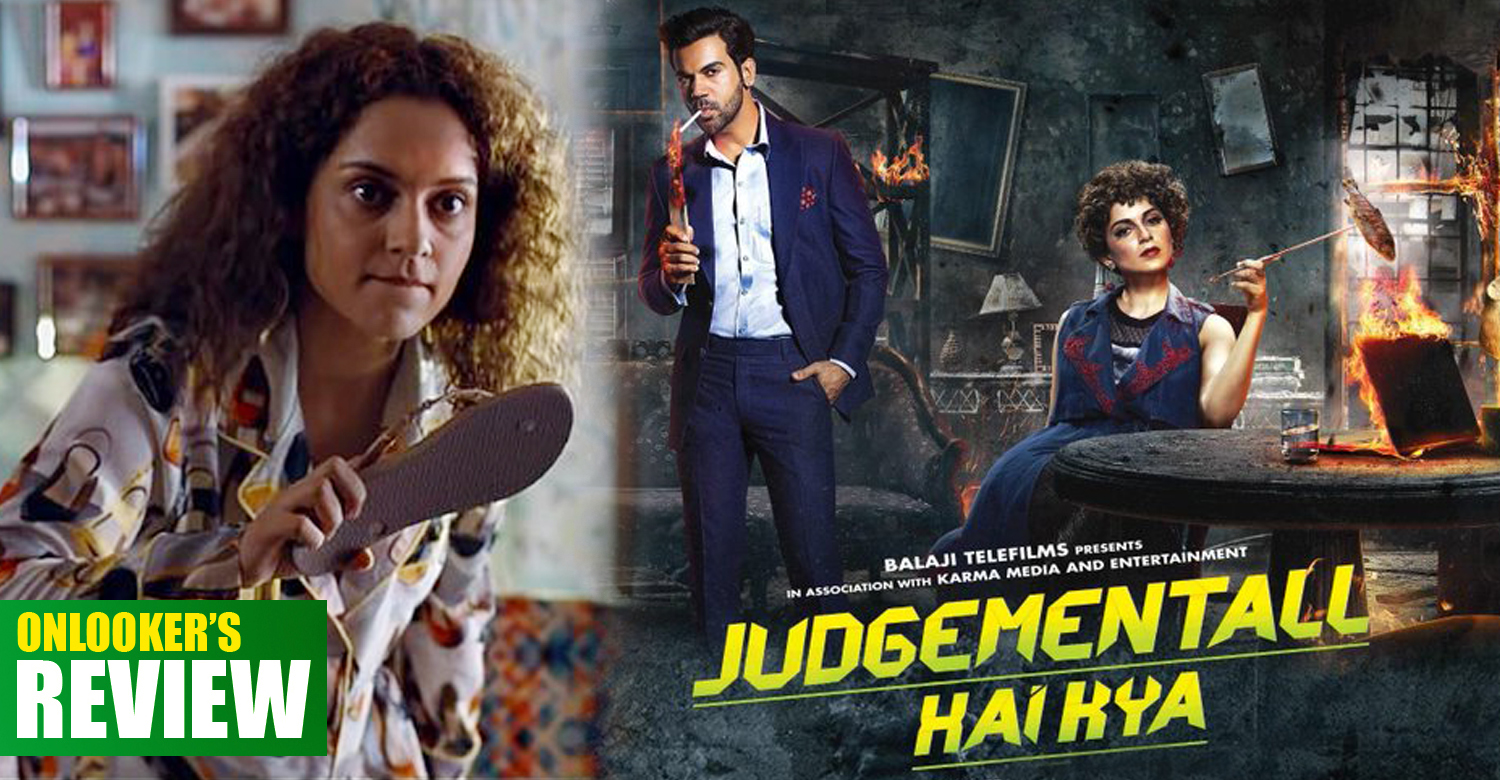 Judgementall Hai Kya Review,Judgementall Hai Kya,Judgementall Hai Kya rating,Judgementall Hai Kya poster,Judgementall Hai Kya film stills,Judgementall Hai Kya movie review,Judgementall Hai Kya film review,Judgementall Hai Kya hit or flop,Judgementall Hai Kya box office report,Kangana Ranaut,Rajkummar Rao,Kangana Ranaut judgementall hai kya review