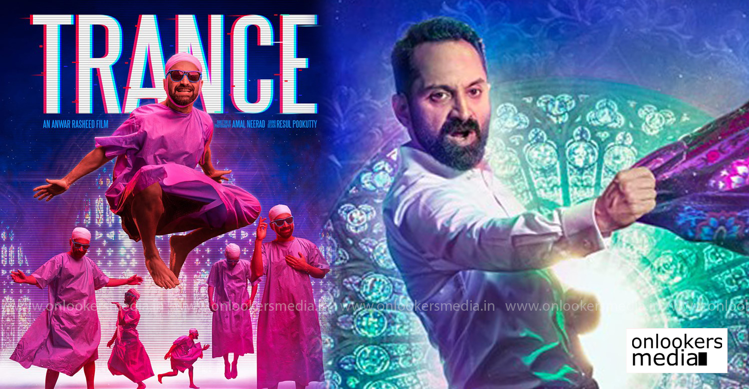 trance,fahadh faasil,anwar rasheed,amal neerad,nazriya,trance release,trance poster,fahadh faasil's trance,anwar rasheed's new movie,trance malayalam movie,trance release postponed