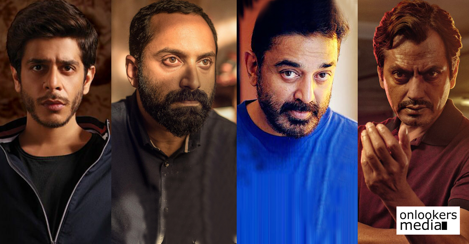Kamal Haasan,Ulaganayagan' Kamal Haasan,Fahadh Faasil, Nawazuddin Siddiqui,Shashank Arora,kamal haasan's latest news,kamal haasan about his current favorite actors,south indian film news,latest indian film news,latest kollywood film news