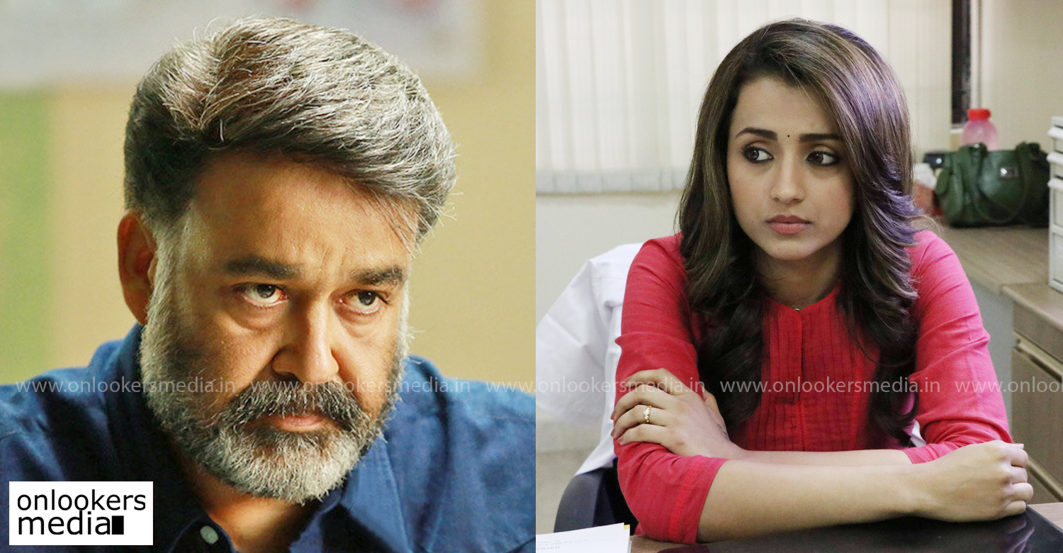 mohanlal,trisha,jeethu joseph,ram movie,trisha as doctor,trisha character in mohanlal's ram,mohanlal ram latest reports,actress trisha latest news,mollywood film news,new malayalam cinema,latest malayalam film news