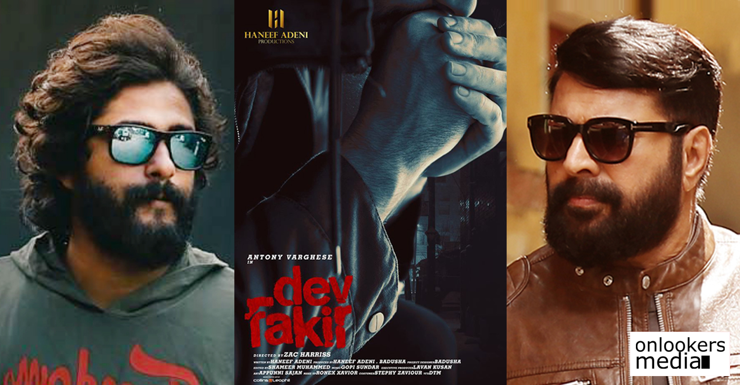 Dev Fakir,Dev Fakir new movie,Dev Fakir antony varghese haneef adeni,actor antony varghese new movie,the great father director new film,director haneef adeni new film