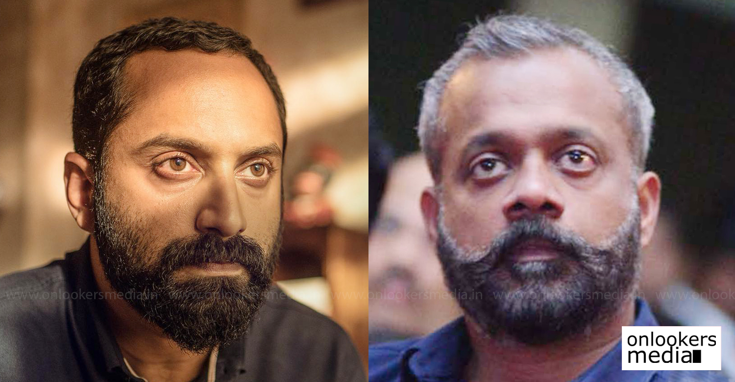 Gautham Menon,Gautham Menon directing malayalam film,fahadh faasil,gautham menon's latest news,gautham menon debut directing malayalam film,gautham menon fahadh faasil latest news,latest malayalam film news