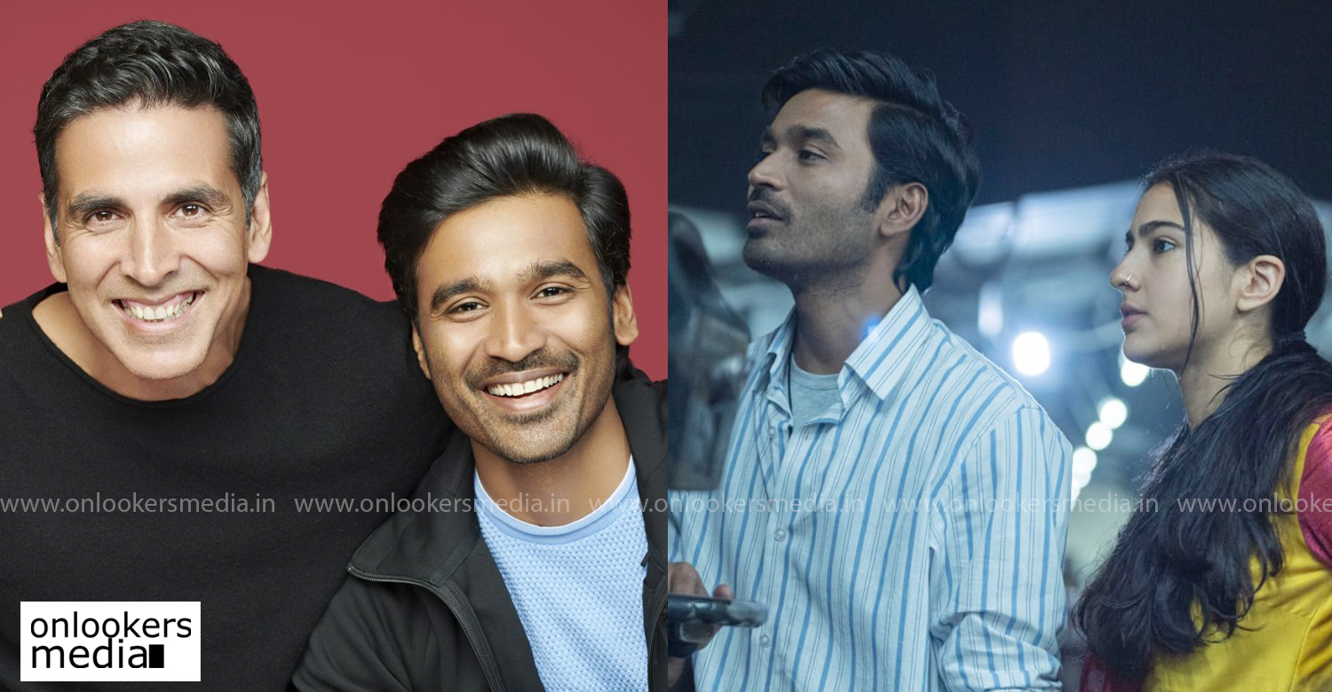 actor dhanush,akshay kumar,actor dhanush new bollywood film,dhanush akshay kumar film latest reports,dhanush new hindi film latest reports,Sara Ali Khan,Atrangi Re,dhanush Atrangi Re movie news,latest hindi film news,bollywood cinema