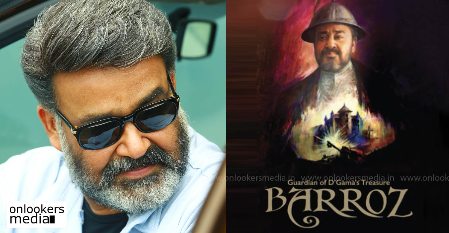 mohanlal directorial debut,mohanlal Barroz updates,mohanlal Barroz latest news,mohanlal latest news,Barroz shoot
